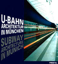 Hackelsberger, Christoph: U-Bahn-Architektur in München. Subway Architecture in Munich (Dumjahn-Nr. 0012042)