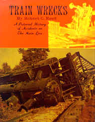 Reed, Robert C.: Train Wrecks. A Pictorial History of Accidents on The Main Line (Dumjahn-Nr. 0015763)